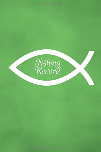 Fishing Record: Notebook Journal for Fishermen to Write in Details of Fishing Trip, Activities Record Diary, Gift for Men, Women, Girls, Boys, Boat ... 120 Pages (Fishing Activity Logs, Band 41)