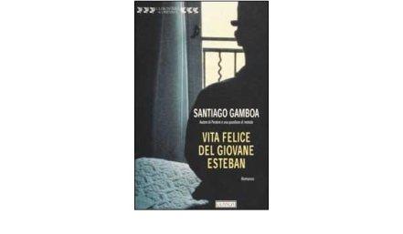 Amazon.it: Vita felice del giovane Esteban - Gamboa, Santiago ...