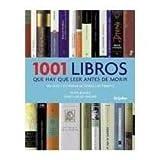 1001 libros que hay que leer antes de morir/ 1001 Books you Must Read Before you Die: Relatos E Historias De Todos Los Tiempos (Spanish Edition) by Peter Boxall (2006-11-30)
