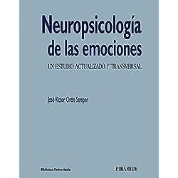 Neuropsicología de las emociones: Un estudio actualizado y transversal (Biblioteca Universitaria)