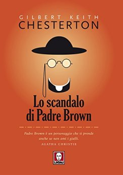 Lo scandalo di Padre Brown (L'aquila e la colomba) di [Chesterton, Gilbert Keith]