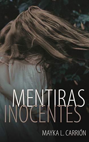 Mentiras Inocentes de Mayka L.Carrión » ¶LEER LIBROS ...