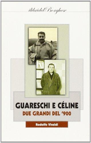 Giovannino Guareschi e Louis-Ferdinand Céline. Due grandi del '900
