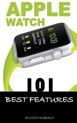 Apple Watch: 101 Best Features