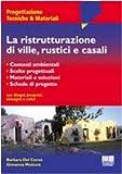 La ristrutturazione di ville, rustici e casali