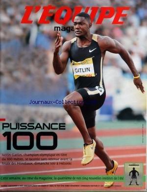 EQUIPE MAGAZINE (L') [No 1208] du 06/08/2005 - PUISSANCE 100 - JUSTIN GATLIN CHAMPION OLYPIQUE