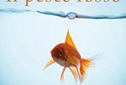 & Pesce rosso: Un racconto Garzanti in esclusiva per te libri gratis da leggere