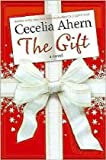 [The Gift] (By (author) Cecelia Ahern) [published: October, 2010]