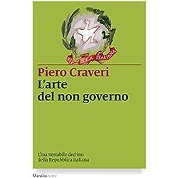 L'arte del non governo. L'inarrestabile declino della Repubblica italiana