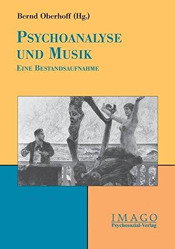 Psychoanalyse und Musik: Eine Bestandsaufnahme (Imago)