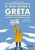 Il mio nome è Greta. Il manifesto di una nuova nazione, quella verde, quella dei ragazzi di tutto il mondo