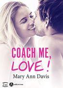 Coach me, Love ! par [Davis, Mary Ann ]