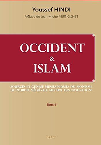 Occident-et-Islam-Sources-et-gense-messianiques-du-sionisme-De-lEurope-mdivale-au-Choc-des-civilisations