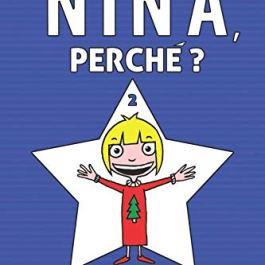 """Nina, perché? – 2: Tutti i """"perché"""" di una bambina di tre anni."""