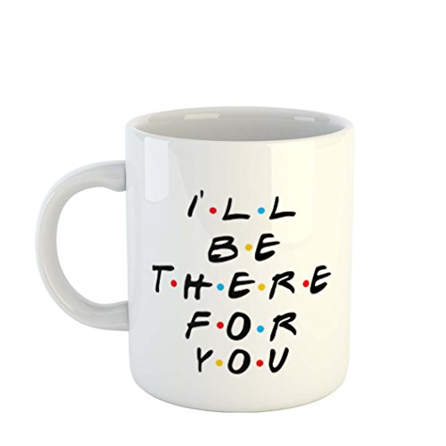 iKraft I'll Be There for You Printed Ceramic Coffee Mug