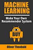 Machine Learning: Make Your Own Recommender System (Machine Learning From Scratch)