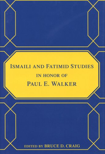 Ismaili and Fatimid Studies in Honor of Paul E. Walker (Chicago Studies on the Middle East)