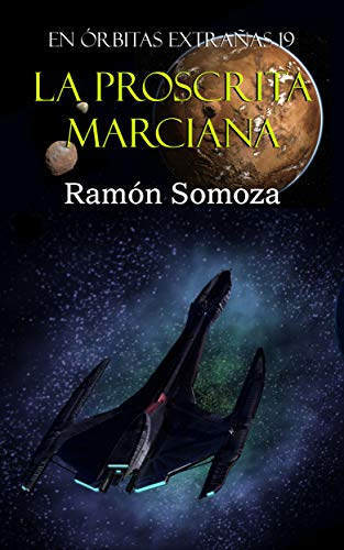 La proscrita marciana (En órbitas extrañas 19) de Ramon Somoza