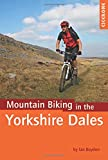 Mountain Biking in the Yorkshire Dales (Cicerone Mountain Biking)