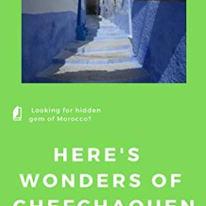 Wonders of Chefchaouen: Hidden Treasure of Morocco (English Edition)