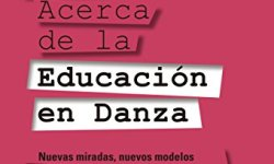 Reflexiones acerca de la educación en danza: Nuevas miradas, nuevos modelos libros de leer gratis