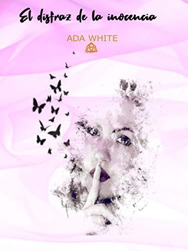 El disfraz de la inocencia de ADA WHITE