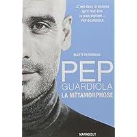 Pep Guardiola : La métamorphose [CRITIQUE]