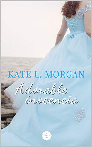 Adorable Inocencia de Kate L. Morgan
