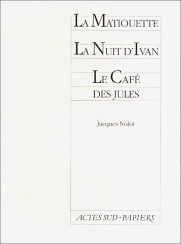 Matiouette nuit d'ivan cafe jules