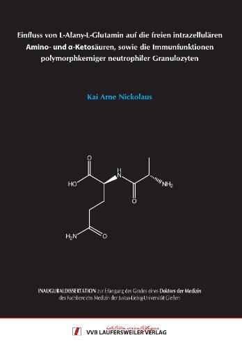 Einfluss von L-Alany-L-Glutamin auf die freien intrazellulären Amino- und -Ketosäuren, sowie die Immunfunktionen polymorphkerniger neutrophiler Granulozyten
