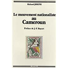 Le Mouvement nationaliste au Cameroun : Les Origines sociales de l'UPC (1946-1958)