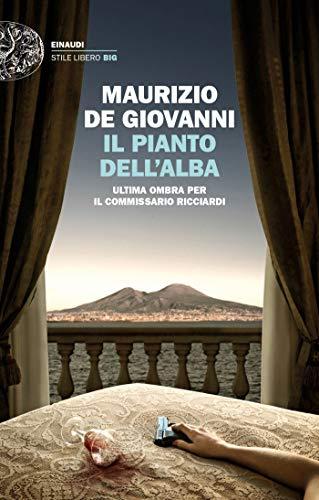 Il pianto dell'alba: Ultima ombra per il commissario Ricciardi (Le indagini del commissario...
