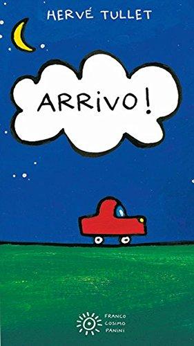 Arrivo! Ediz. illustrata