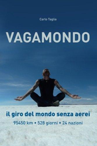Vagamondo: Il Giro Del Mondo Senza Aerei