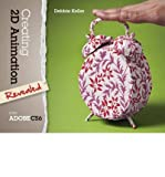 [(Creating 2D Animation with Adobe CS6)] [ By (author) Debra Keller ] [May, 2013]