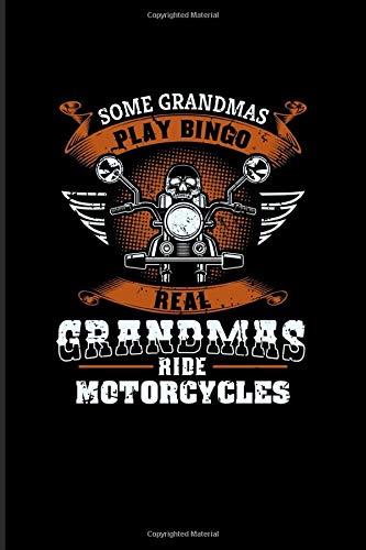 Some Grandmas Play Bingo Real Grandmas Ride Motorcycles: Grandma Quote 2020 Planner - Weekly & Monthly Pocket Calendar - 6x9 Softcover Organizer - For Rocker & Motorbike Fans