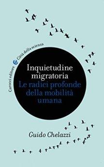 Inquietudine migratoria: Le radici profonde della mobilità umana (Città della scienza) di [Chelazzi, Guido]