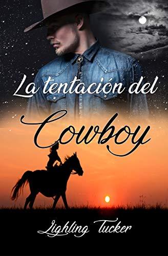 La tentación del Cowboy de Lighling Tucker