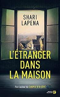 L\'étranger dans la maison par Shari Lapena
