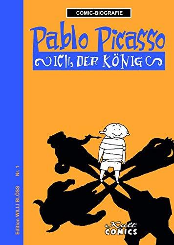 Pablo Picasso: Ich, der König