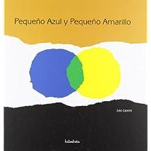Pequeño azul y pequeño amarillo (libros para soñar)