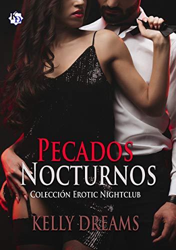 Leer gratis Pecados Nocturnos: Colección Erotic Nightclub de Kelly Dreams