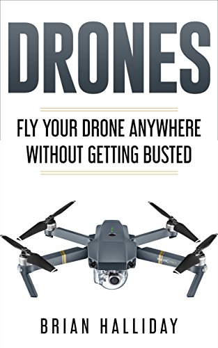 Drones: Fly Your Drone Anywhere Without Getting Busted