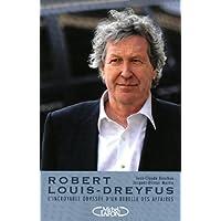 Robert-Louis Dreyfus : L'incroyable odyssee d'un rebelle des affaires