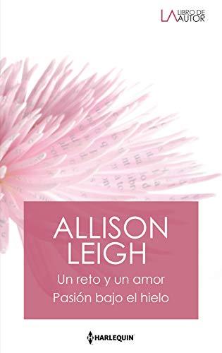 Un reto y un amor – Pasión bajo el hielo de Allison Leigh