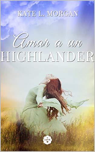 Amar a un Highlander de Kate L. Morgan