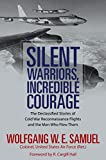 Silent Warriors, Incredible Courage: The Declassified Stories of Cold War Reconnaissance Flights and the Men Who Flew Them