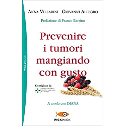 Prevenire i tumori mangiando con gusto. A tavola con Diana