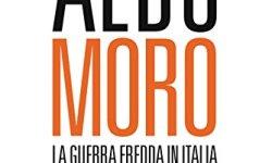 & Aldo Moro. La guerra fredda in Italia PDF gratis italiano