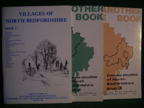 Cameo Studies of Villages of North Bedfordshire. Volumes 1, 2 and 3. (Not Another Guide Book).